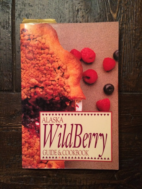 Alaska Wild Berry Cookbook